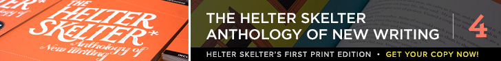 The Helter Skelter Anthology of New Writing: Vol. 4
