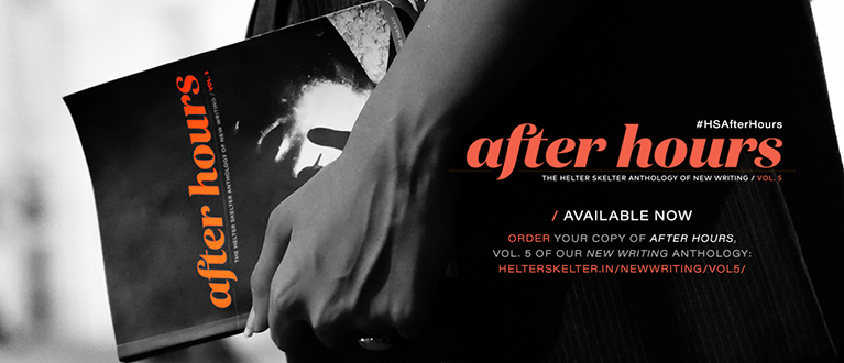After Hours: The Helter Skelter Anthology of New Writing
