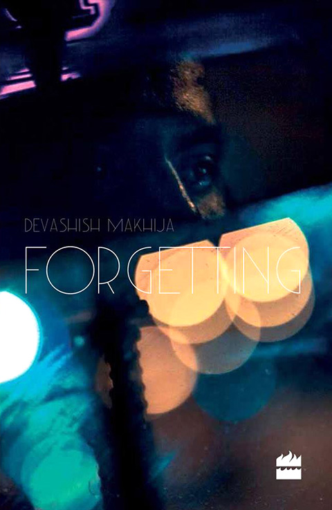 Forgetting by Devashish Makhija